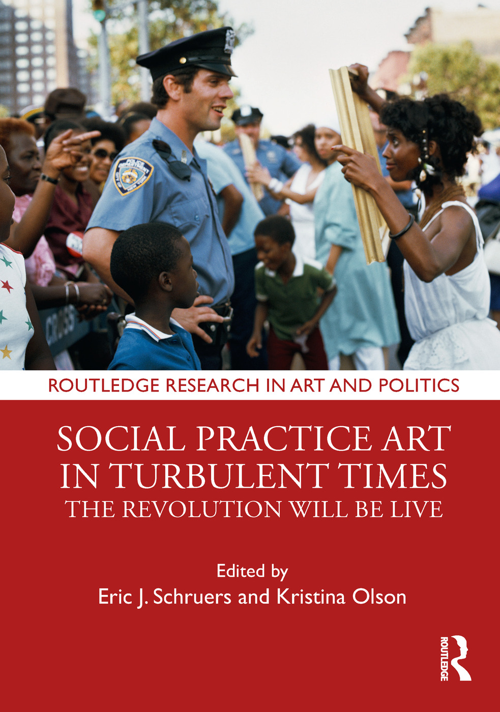 Social Practice Art in Turbulent Times: The Revolution Will Be Live book cover