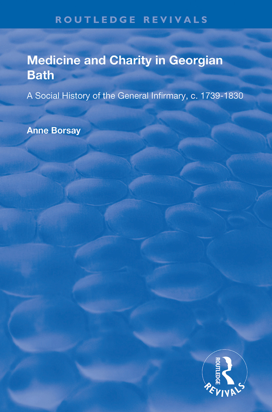 Medicine and Charity in Georgian Bath: A Social History of the General Infirmary, c.1739-1830 book cover