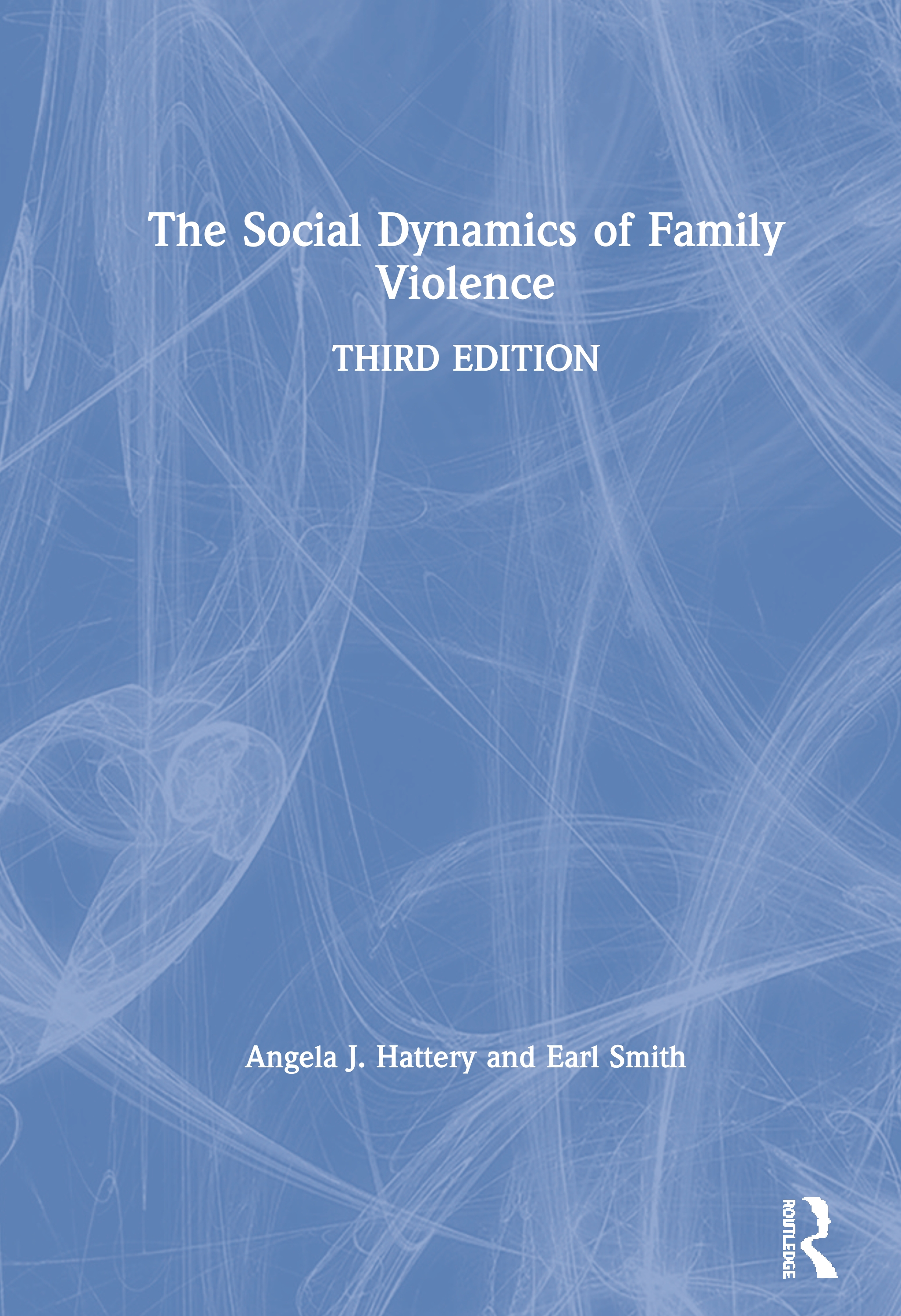 The Social Dynamics of Family Violence book cover