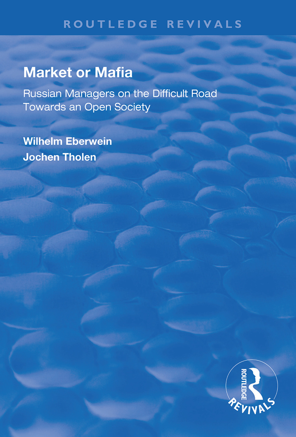 Market or Mafia: Russian Managers on the Difficult Road Towards an Open Society, 1st Edition (Hardback) book cover