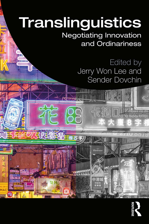 Translinguistics: Negotiating Innovation and Ordinariness book cover