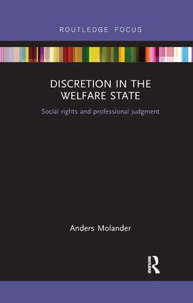 Discretion in the Welfare State: Social Rights and Professional Judgment, 1st Edition (Paperback) book cover
