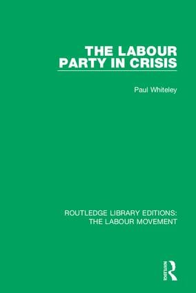 The Labour Party in Crisis: 1st Edition (Hardback) book cover