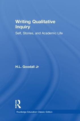 Writing Qualitative Inquiry: Self, Stories, and Academic Life book cover