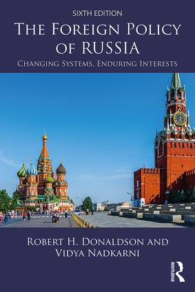 The Foreign Policy of Russia: Changing Systems, Enduring Interests, 6th Edition (Paperback) book cover