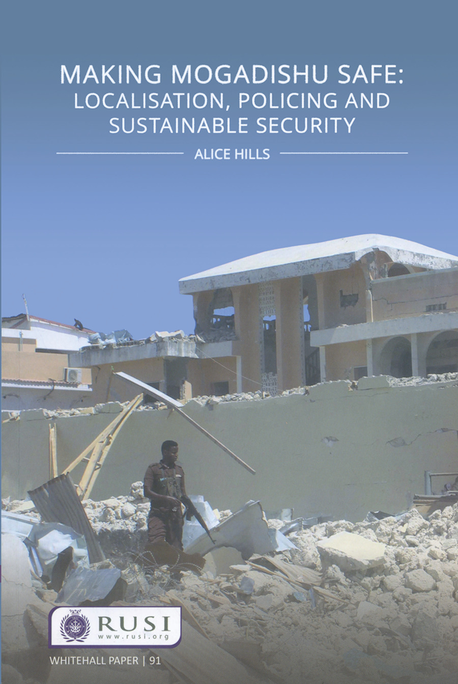 Making Mogadishu Safe: Localisation, Policing and Sustainable Security book cover