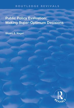 Public Policy Evaluation: Making Super-Optimum Decisions, 1st Edition (Hardback) book cover