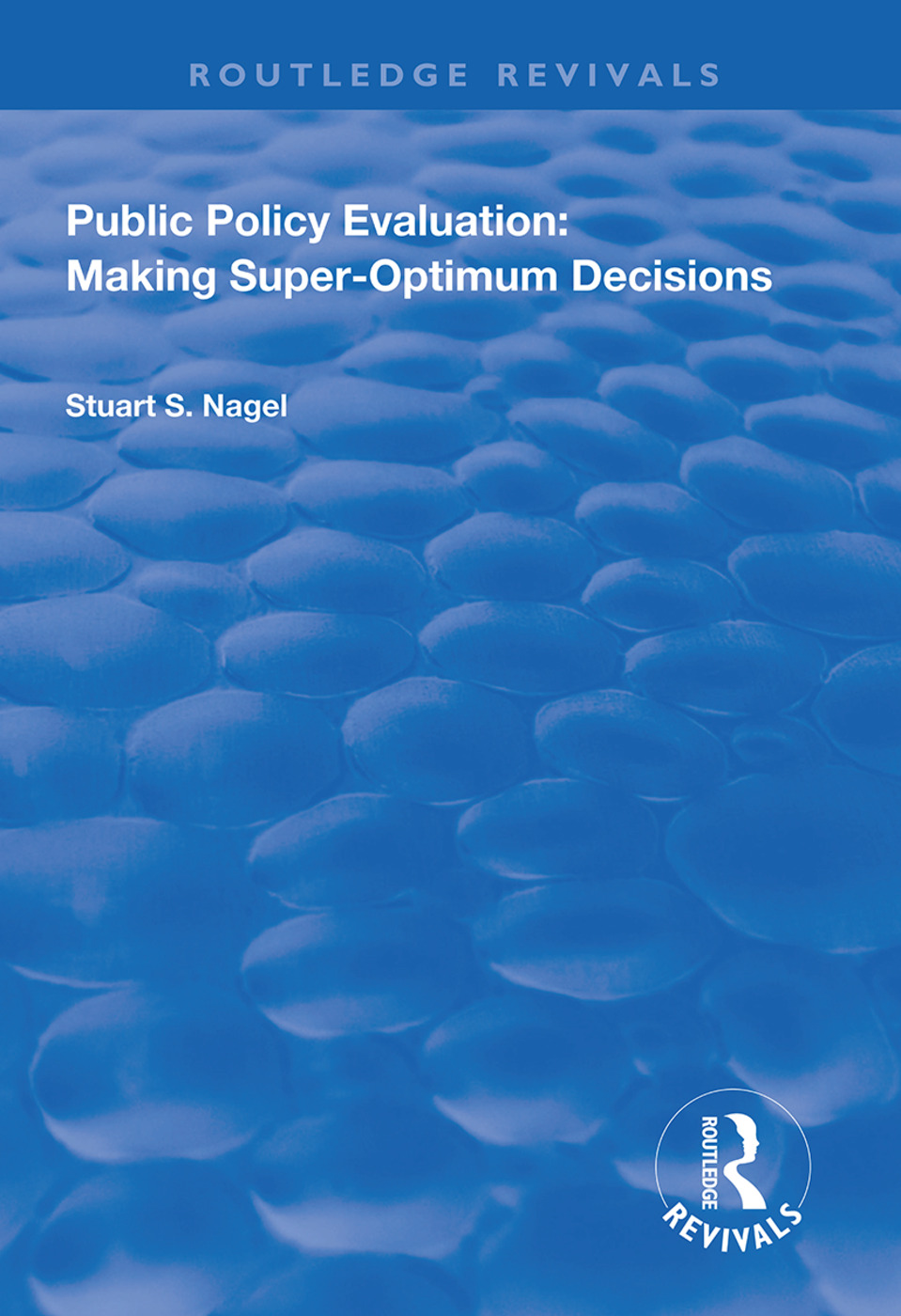 Public Policy Evaluation: Making Super-Optimum Decisions, 1st Edition (Paperback) book cover