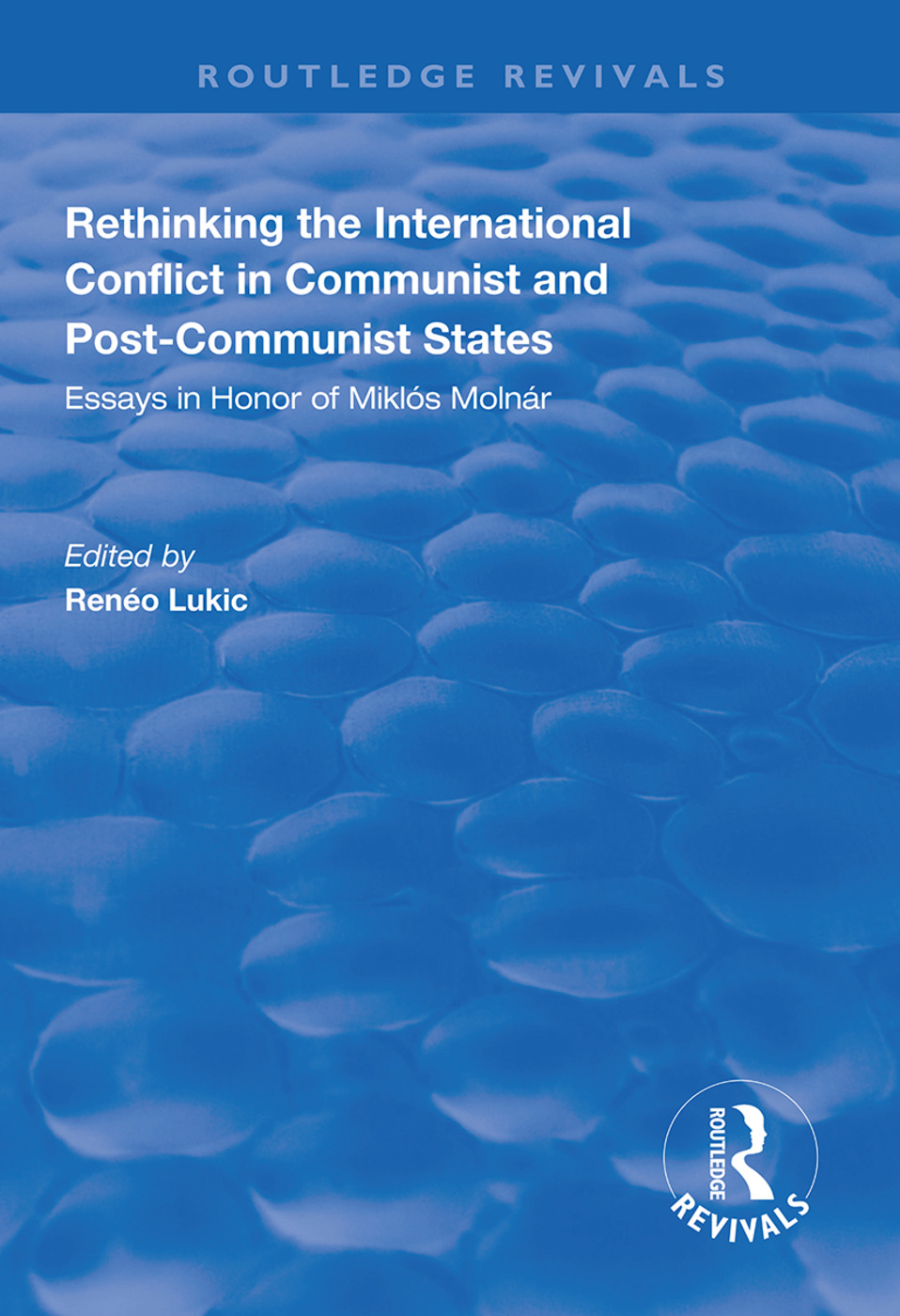 Rethinking the International Conflict in Communist and Post-communist States: Essays in Honour of Miklos Molnar, 1st Edition (Paperback) book cover