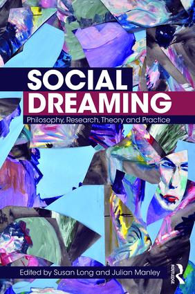 Social Dreaming: Philosophy, Research, Theory and Practice, 1st Edition (Paperback) book cover