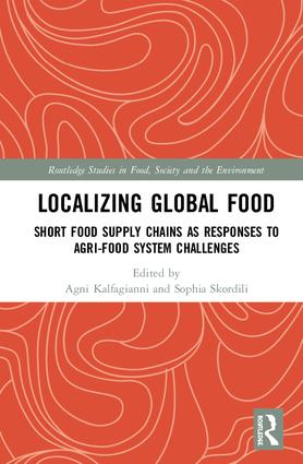 Localizing Global Food: Short Food Supply Chains as Responses to Agri-Food System Challenges book cover