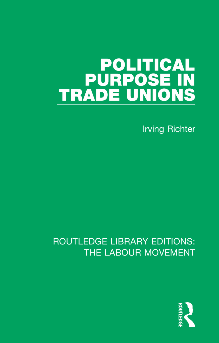 Political Purpose in Trade Unions: 1st Edition (Paperback) book cover