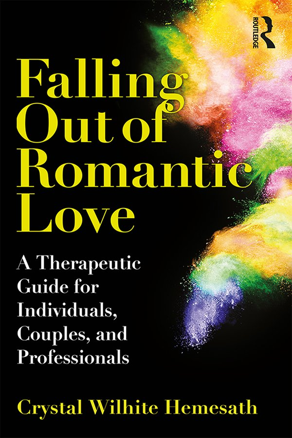 Falling Out of Romantic Love: A Therapeutic Guide for Individuals, Couples, and Professionals book cover