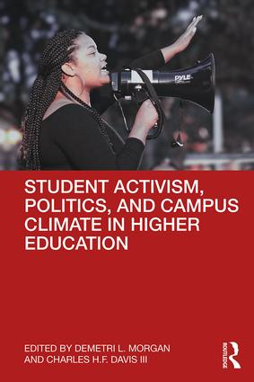 Student Activism, Politics, and Campus Climate in Higher Education book cover