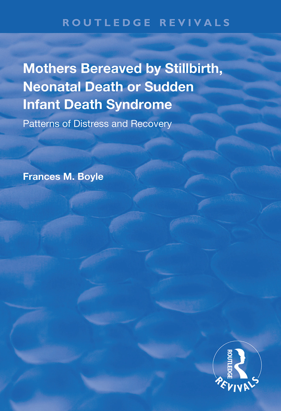 Mothers Bereaved by Stillbirth, Neonatal Death or Sudden Infant Death Syndrome: Patterns of Distress and Recovery, 1st Edition (e-Book) book cover