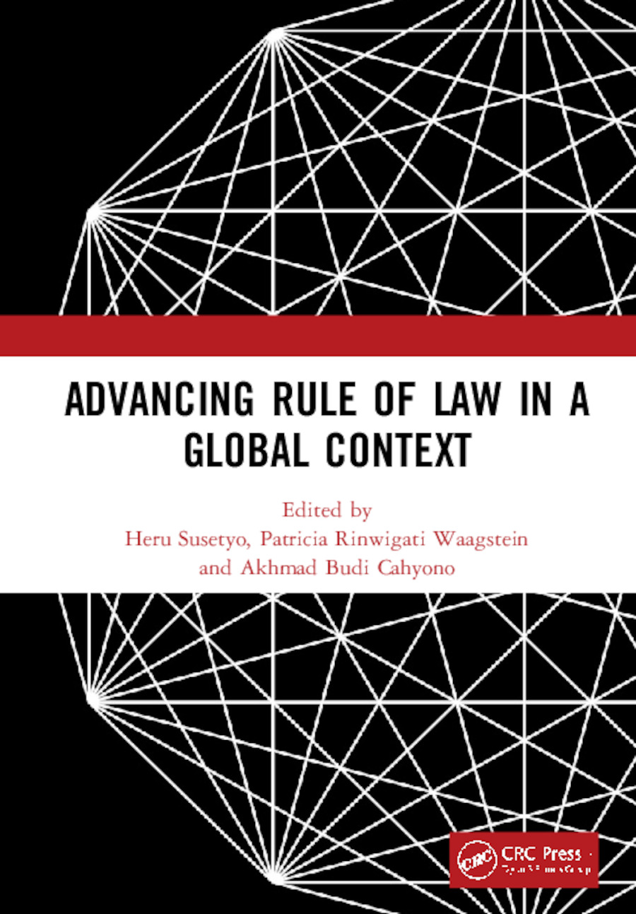 Advancing Rule of Law in a Global Context: Proceedings of the International Conference on Law and Governance in a Global Context (icLave 2017), November 1-2, 2017, Depok, Indonesia book cover