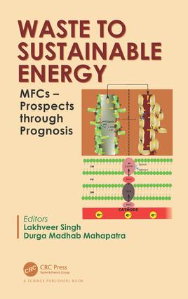 Waste to Sustainable Energy: MFCs – Prospects through Prognosis book cover
