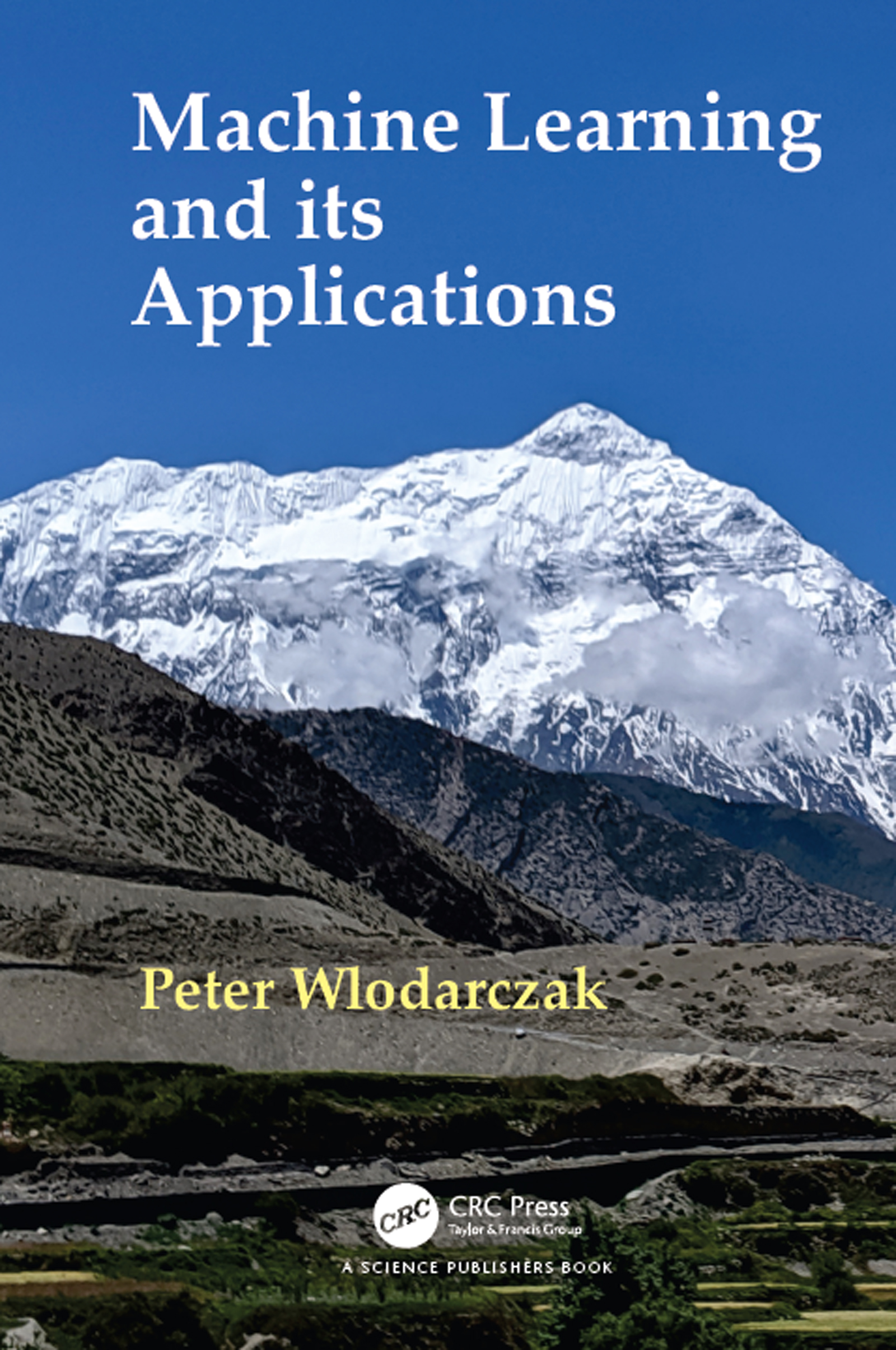 Machine Learning and its Applications: 1st Edition (Hardback) book cover