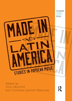 Made in Latin America: Studies in Popular Music, 1st Edition (Paperback) book cover