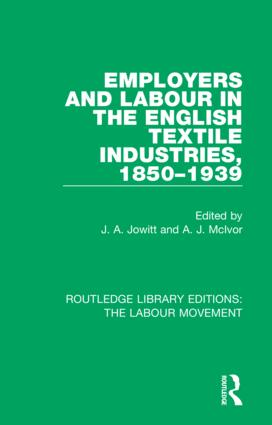 Employers and Labour in the English Textile Industries, 1850–1939