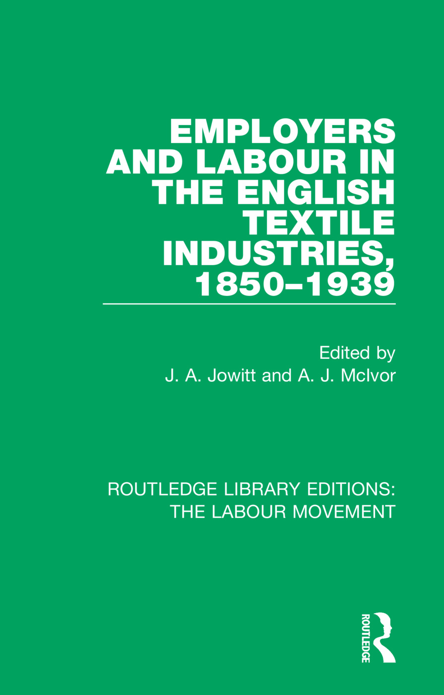 Employers and Labour in the English Textile Industries, 1850-1939 book cover