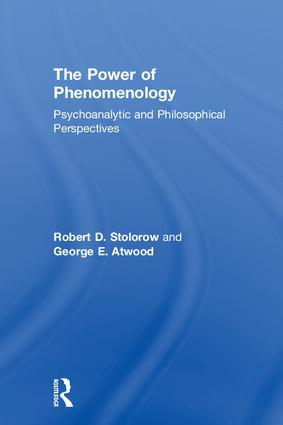 The Power of Phenomenology: Psychoanalytic and Philosophical Perspectives, 1st Edition (Hardback) book cover