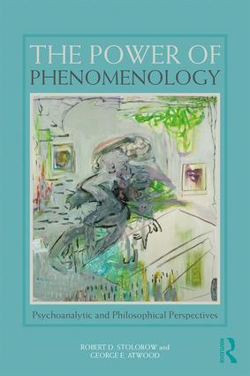The Power of Phenomenology: Psychoanalytic and Philosophical Perspectives Book Cover