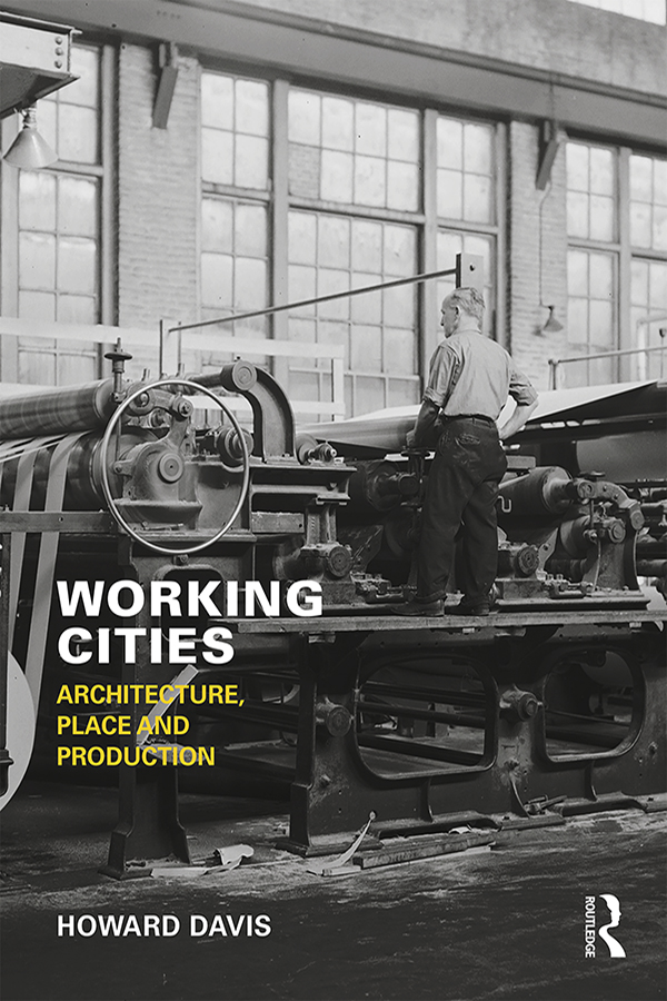 Working Cities: Architecture, Place and Production, 1st Edition (Hardback) book cover