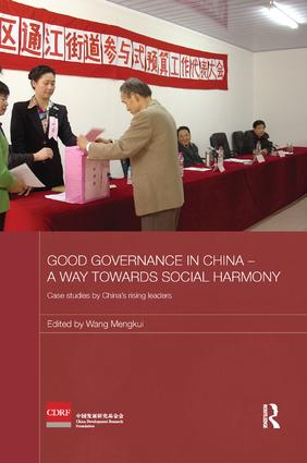 Good Governance in China - A Way Towards Social Harmony: Case Studies by China's Rising Leaders book cover