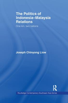 The Politics of Indonesia-Malaysia Relations: One Kin, Two Nations book cover