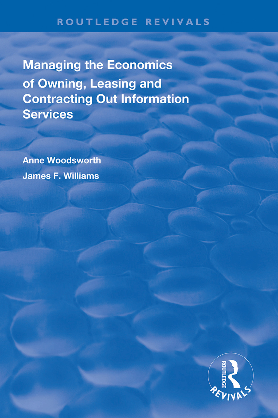 Managing the Economics of Owning, Leasing and Contracting Out Information Services: 1st Edition (Hardback) book cover
