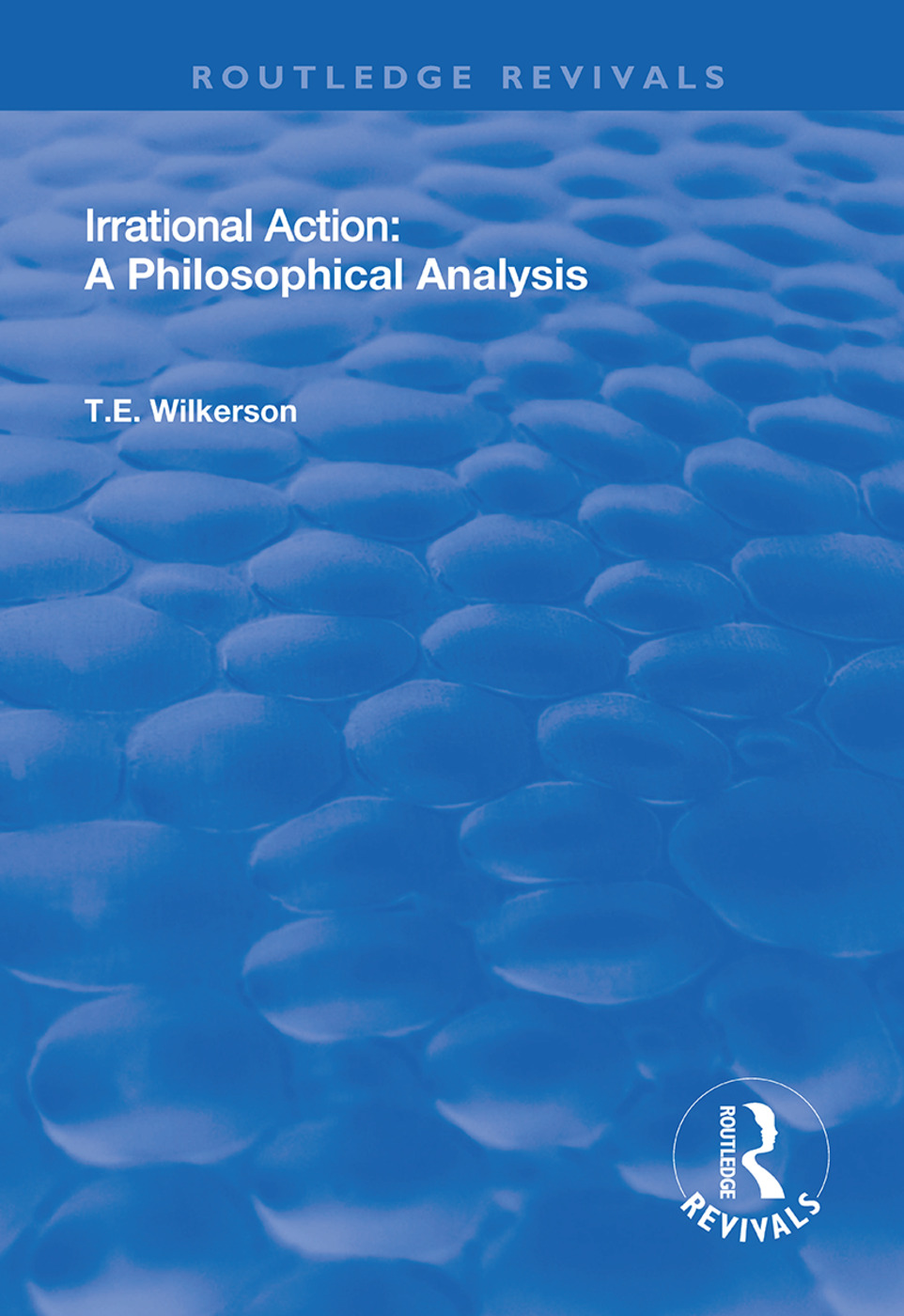 Irrational Action: A Philosophical Analysis, 1st Edition (Hardback) book cover