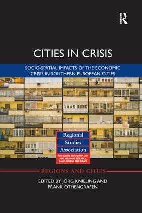 Cities in Crisis: Socio-spatial impacts of the economic crisis in Southern European cities book cover