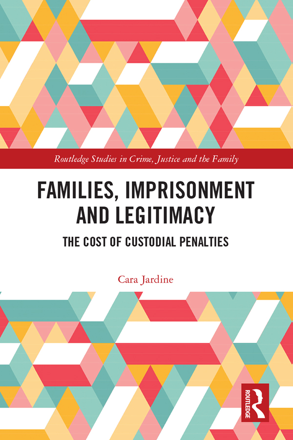 Families, Imprisonment and Legitimacy: The Cost of Custodial Penalties book cover