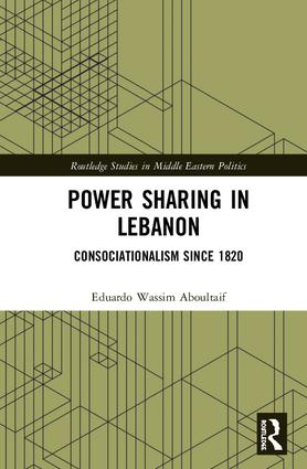 Power Sharing in Lebanon: Consociationalism Since 1820 book cover