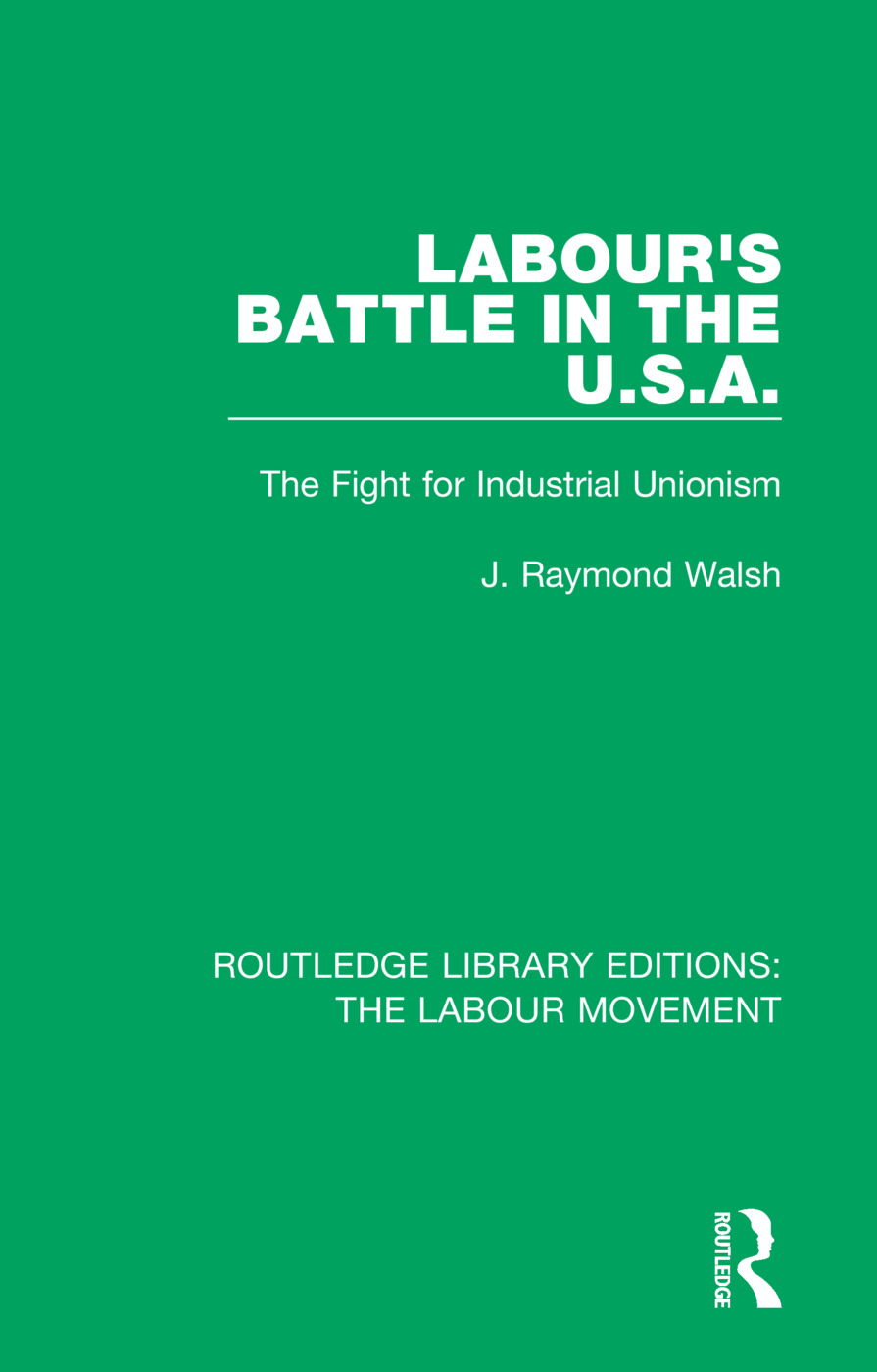 Labour's Battle in the U.S.A: he Fight for Industrial Unionism book cover