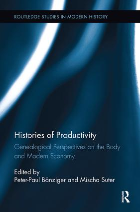 Histories of Productivity: Genealogical Perspectives on the Body and Modern Economy book cover