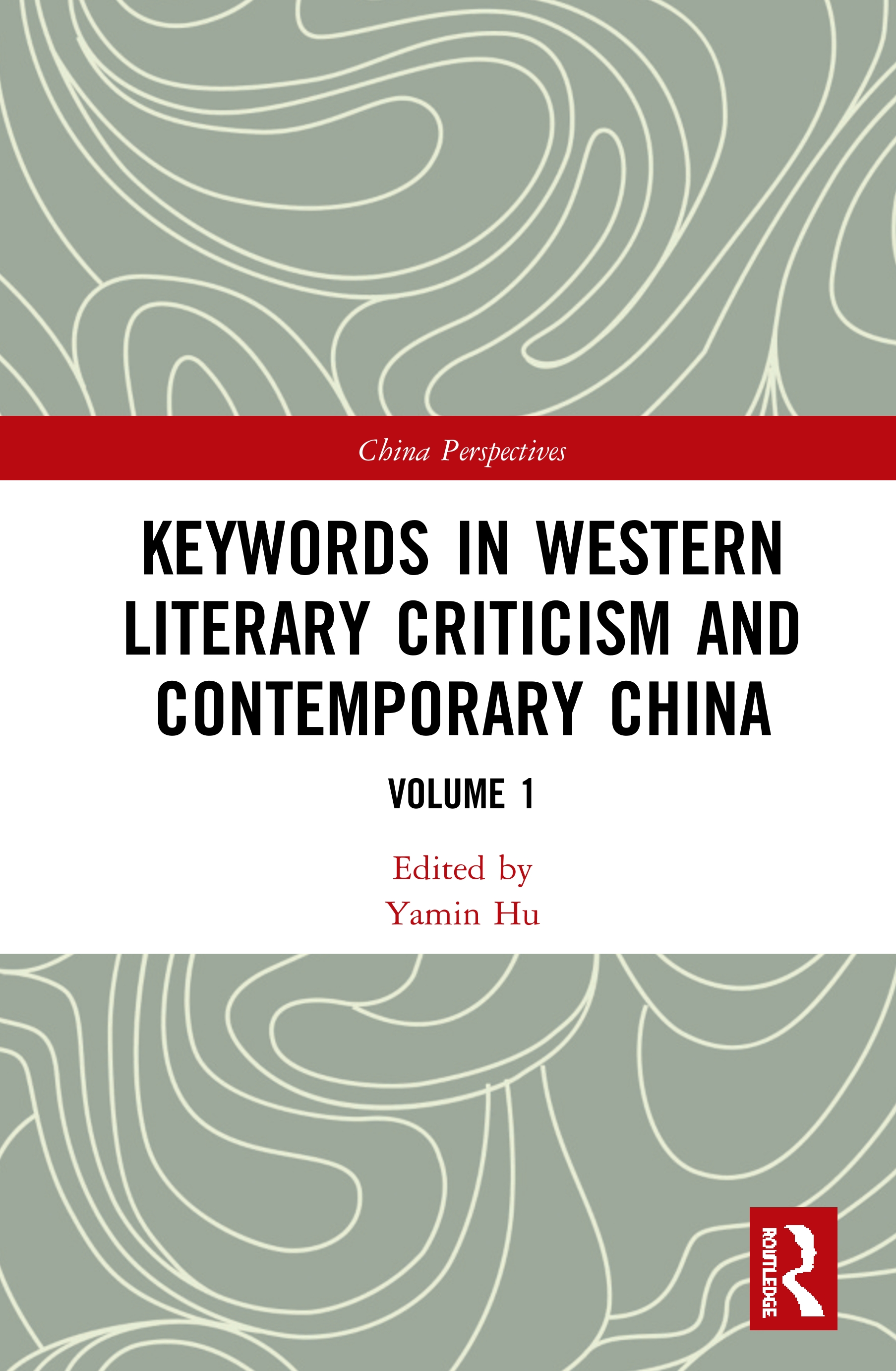 Keywords in Western Literary Criticism and Contemporary China: Volume 1 book cover