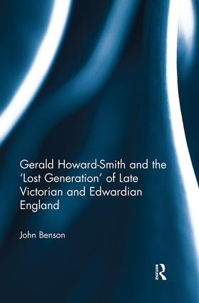 Gerald Howard-Smith and the 'Lost Generation' of Late Victorian and Edwardian England: 1st Edition (Paperback) book cover