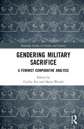 Gendering Military Sacrifice: A Feminist Comparative Analysis, 1st Edition (Hardback) book cover