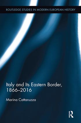 Italy and Its Eastern Border, 1866-2016