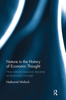 Nature in the History of Economic Thought: How Natural Resources Became an Economic Concept, 1st Edition (Paperback) book cover