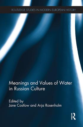 Meanings and Values of Water in Russian Culture: 1st Edition (Paperback) book cover