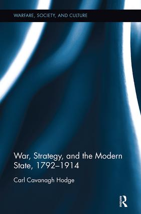 War, Strategy and the Modern State, 1792–1914 book cover