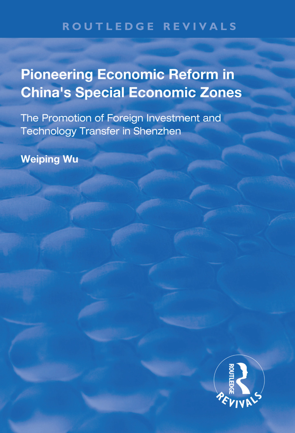 Pioneering Economic Reform in China's Special Economic Zones: The Promotion of Foreign Investment and Technology Transfer in Shenzhen, 1st Edition (Paperback) book cover