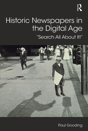 Historic Newspapers in the Digital Age: Search All About It! book cover