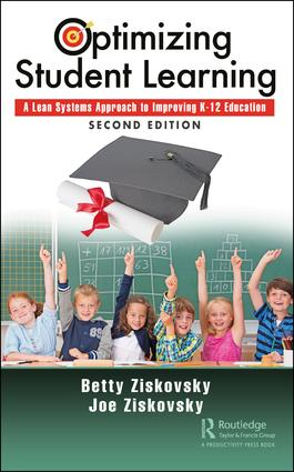 Optimizing Student Learning: A Lean Systems Approach to Improving K-12 Education, Second Edition, 1st Edition (Hardback) book cover