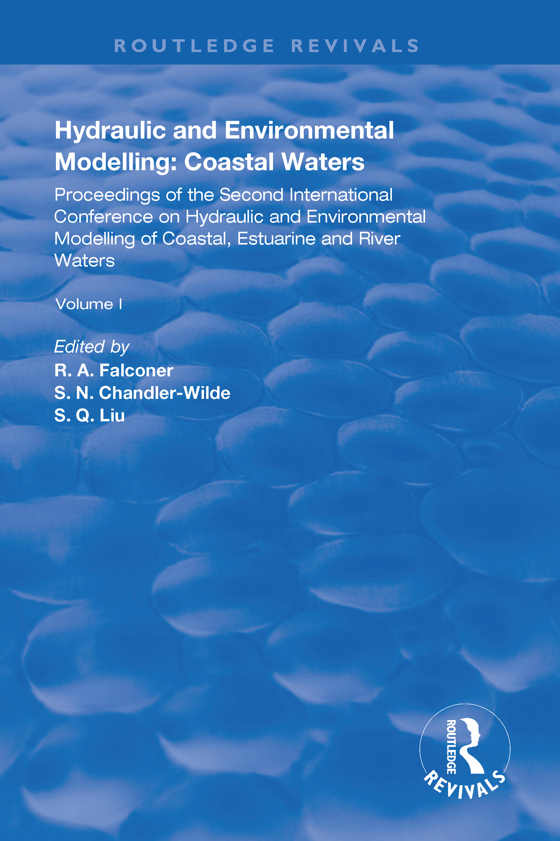Hydraulic and Environmental Modelling: Proceedings of the Second International Conference on Hydraulic and Environmental Modelling of Coastal, Estuarine and River Waters. Vol. I., 1st Edition (Hardback) book cover