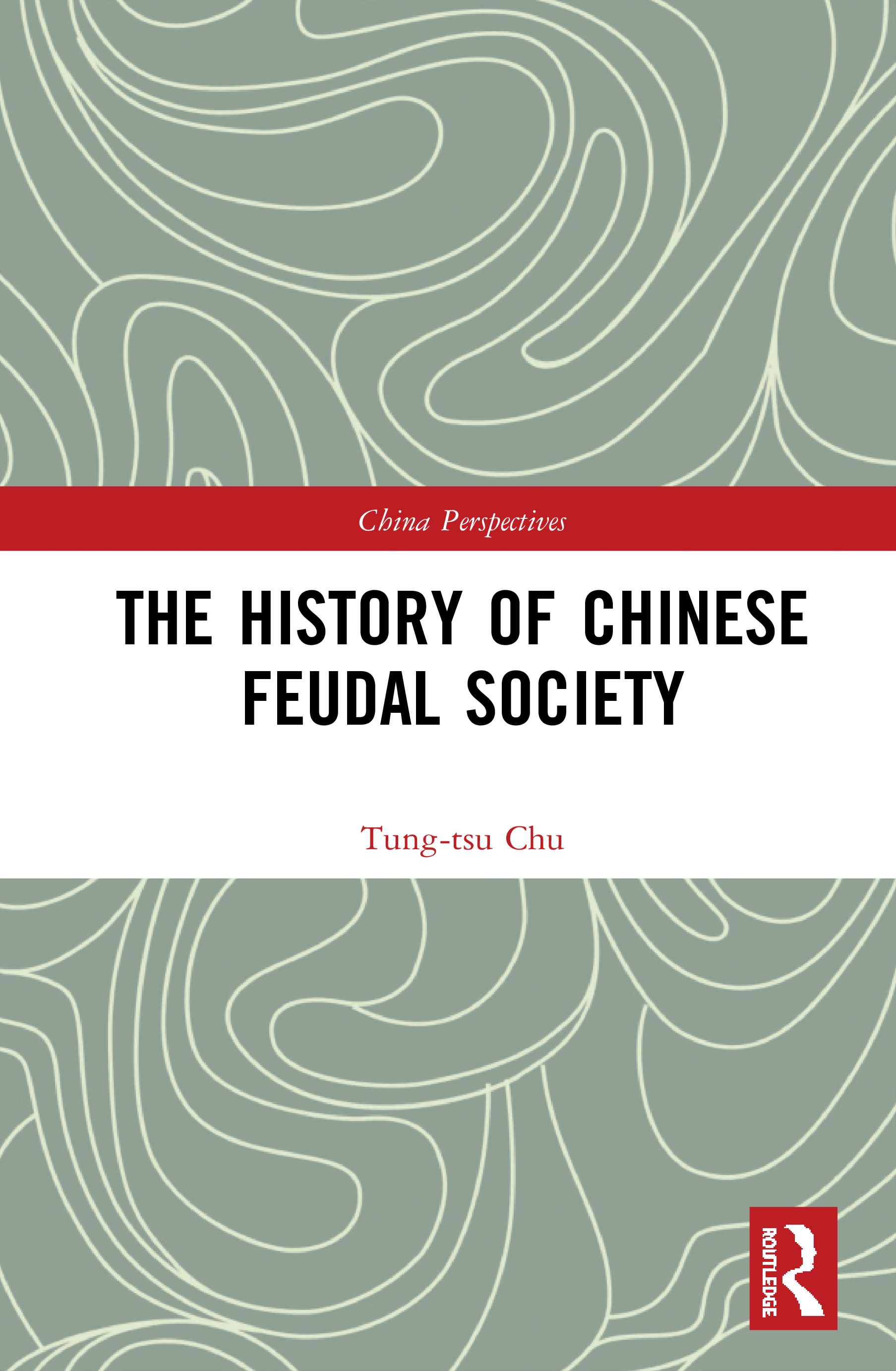 The History of Chinese Feudal Society: 1st Edition (Hardback) book cover