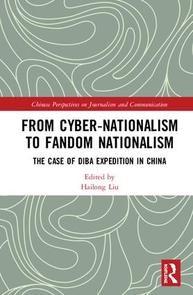 From Cyber-Nationalism to Fandom Nationalism: The Case of Diba Expedition In China, 1st Edition (Hardback) book cover